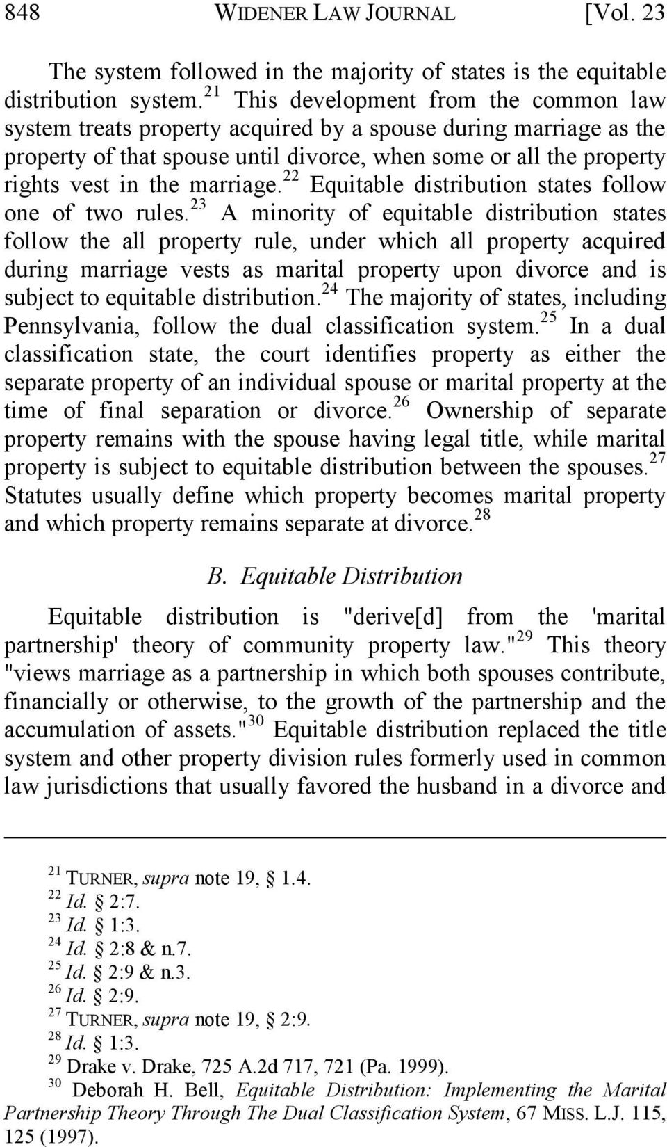 marriage. 22 Equitable distribution states follow one of two rules.