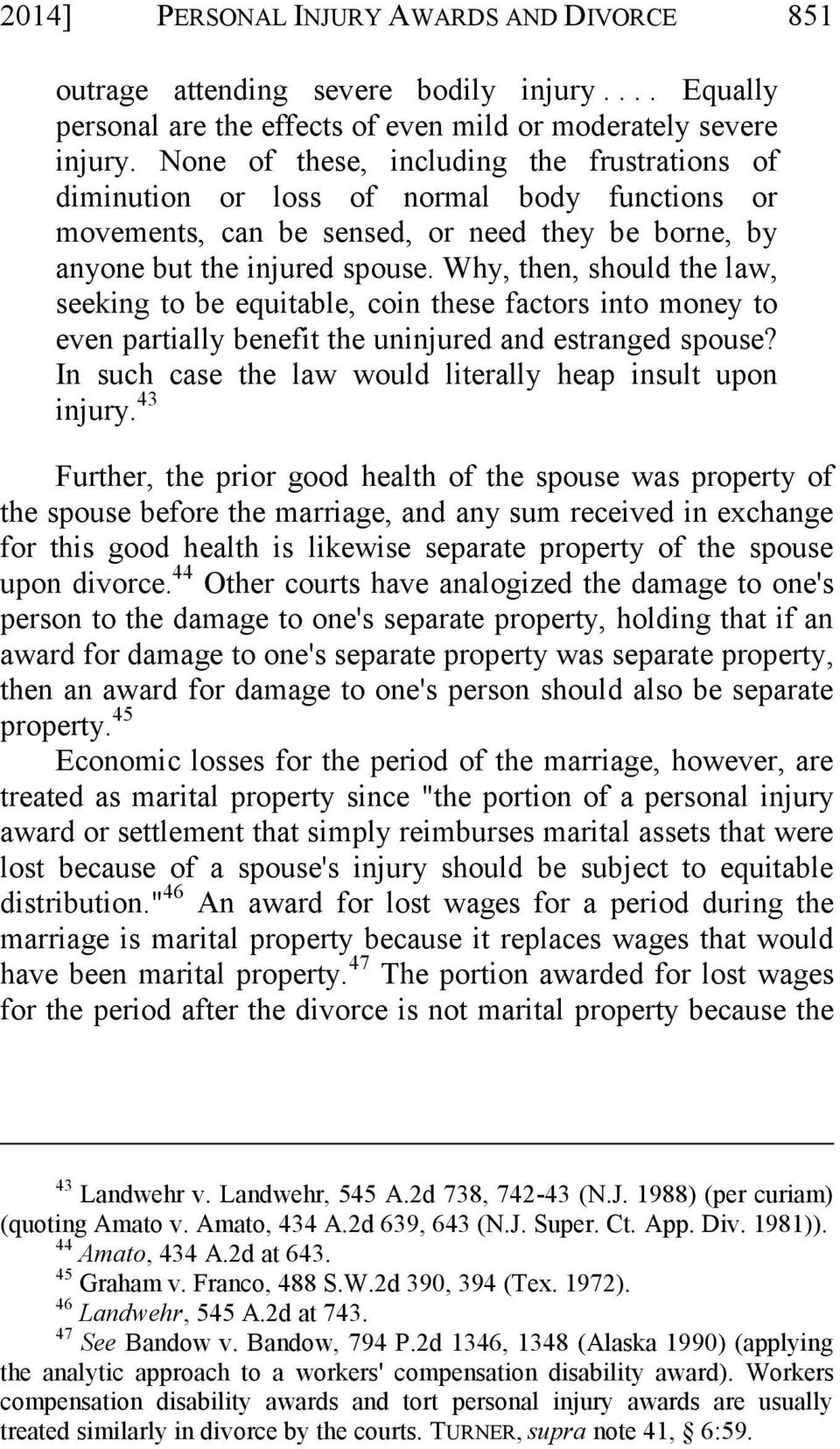 Why, then, should the law, seeking to be equitable, coin these factors into money to even partially benefit the uninjured and estranged spouse?
