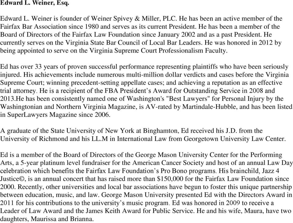 He was honored in 2012 by being appointed to serve on the Virginia Supreme Court Professionalism Faculty.