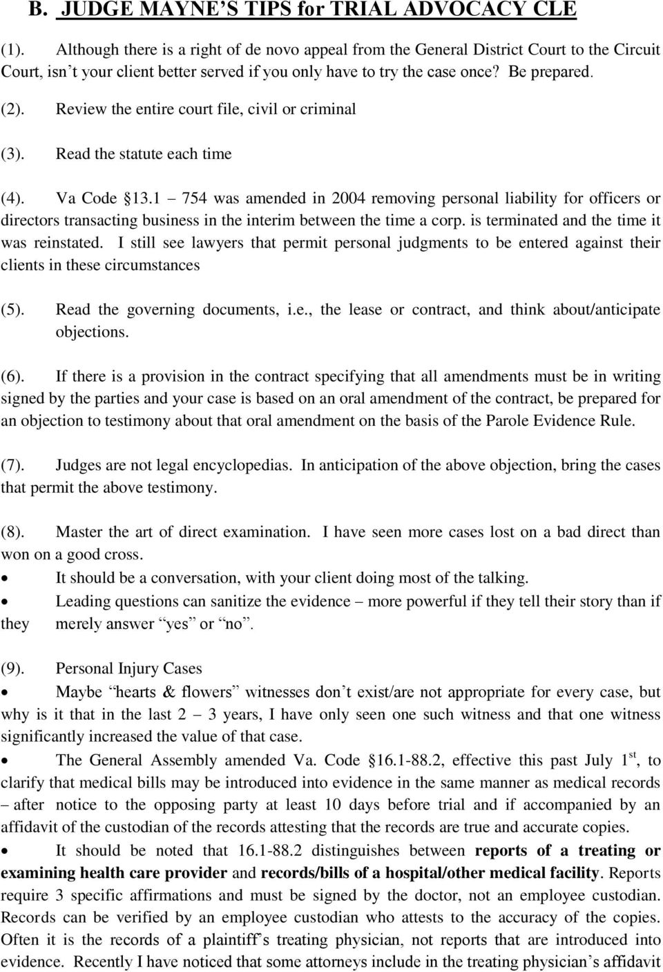 Review the entire court file, civil or criminal (3). Read the statute each time (4). Va Code 13.
