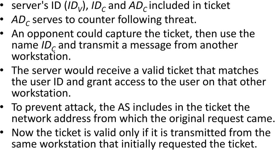 The server would receive a valid ticket that matches the user ID and grant access to the user on that other workstation.