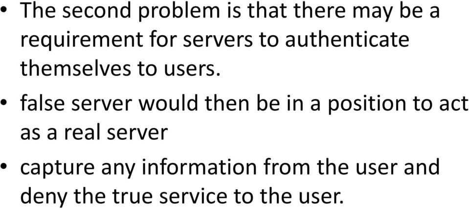 false server would then be in a position to act as a real
