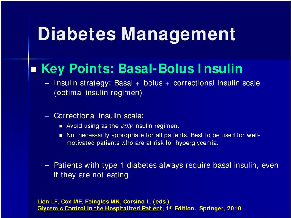 Best to be used for wellmotivated patients who are at risk for hyperglycemia.