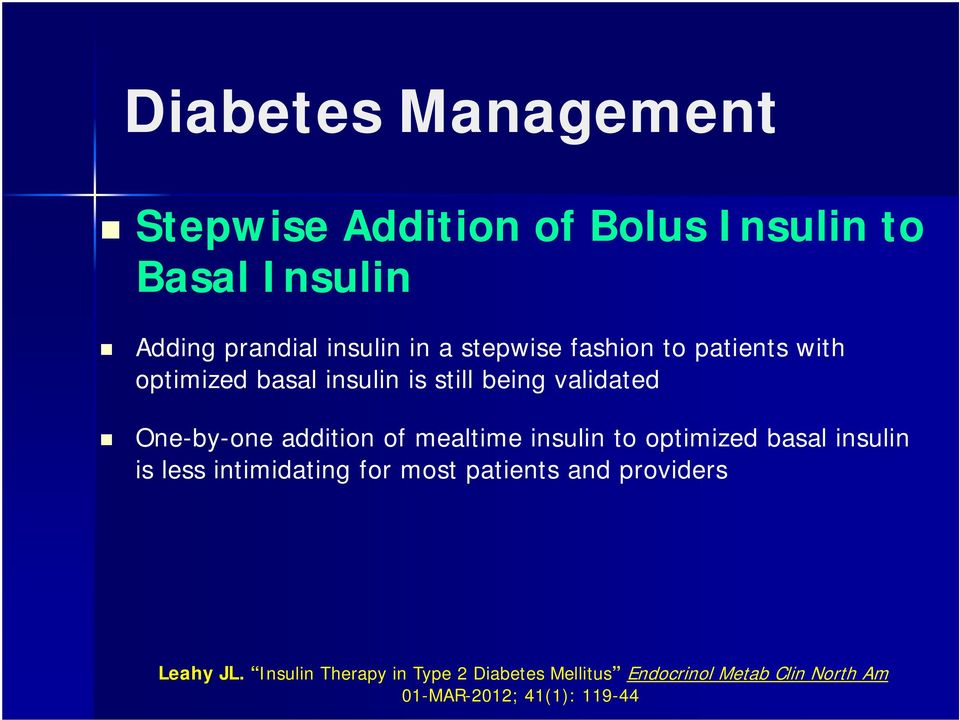 of mealtime insulin to optimized basal insulin is less intimidating for most patients and providers