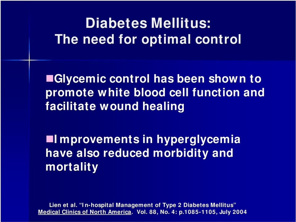 hyperglycemia have also reduced morbidity and mortality Lien et al.