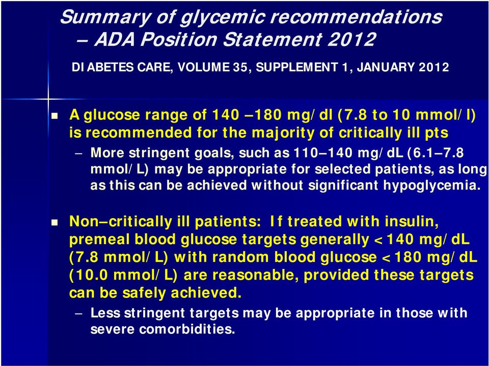 8 mmol/l) may be appropriate for selected patients, as long as this can be achieved without significant hypoglycemia.