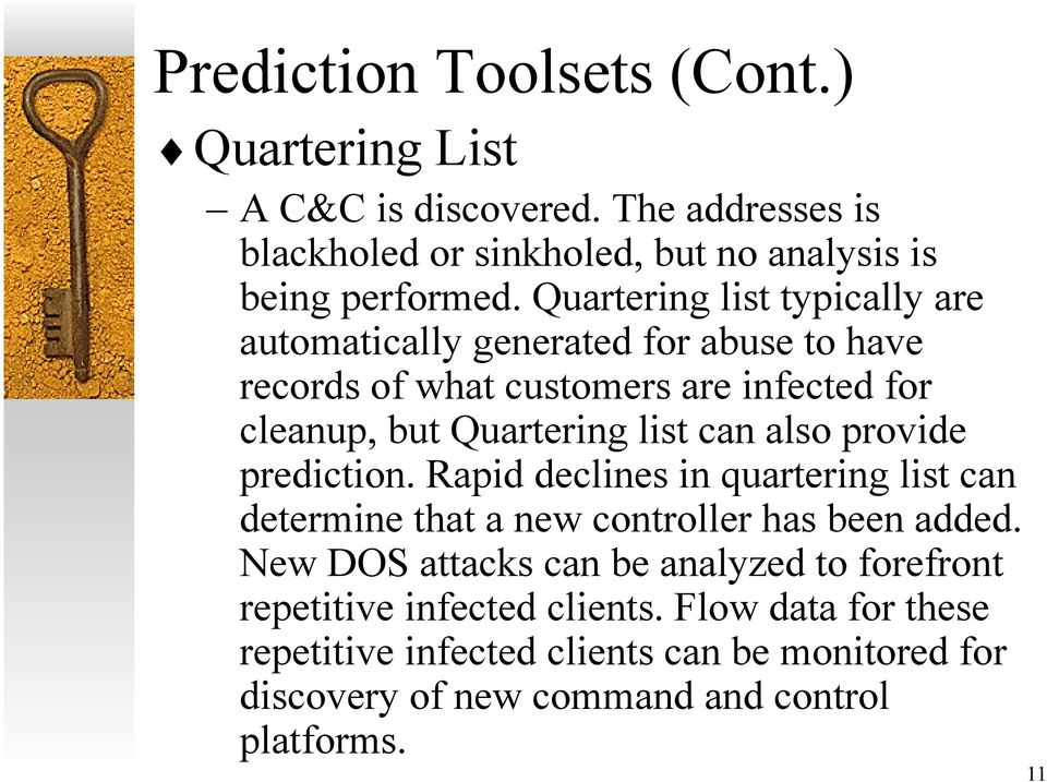 also provide prediction. Rapid declines in quartering list can determine that a new controller has been added.