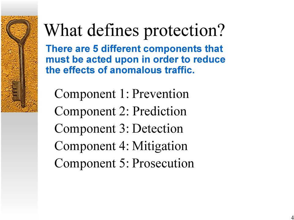 order to reduce the effects of anomalous traffic.