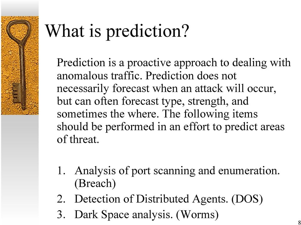 and sometimes the where. The following items should be performed in an effort to predict areas of threat. 1.