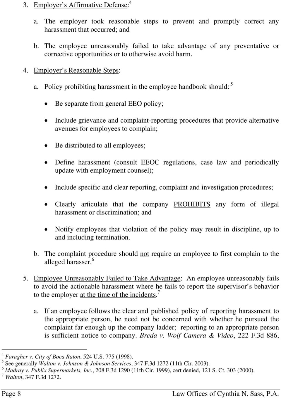 Policy prohibiting harassment in the employee handbook should: 5 Be separate from general EEO policy; Include grievance and complaint-reporting procedures that provide alternative avenues for