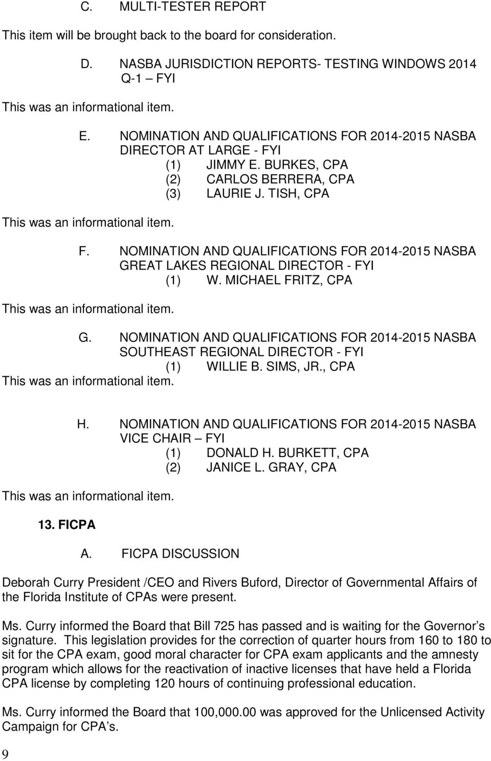 NOMINATION AND QUALIFICATIONS FOR 2014-2015 NASBA GREAT LAKES REGIONAL DIRECTOR - FYI (1) W. MICHAEL FRITZ, CPA G.