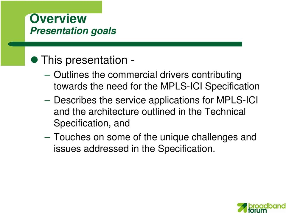 applications for MPLS-ICI and the architecture outlined in the Technical