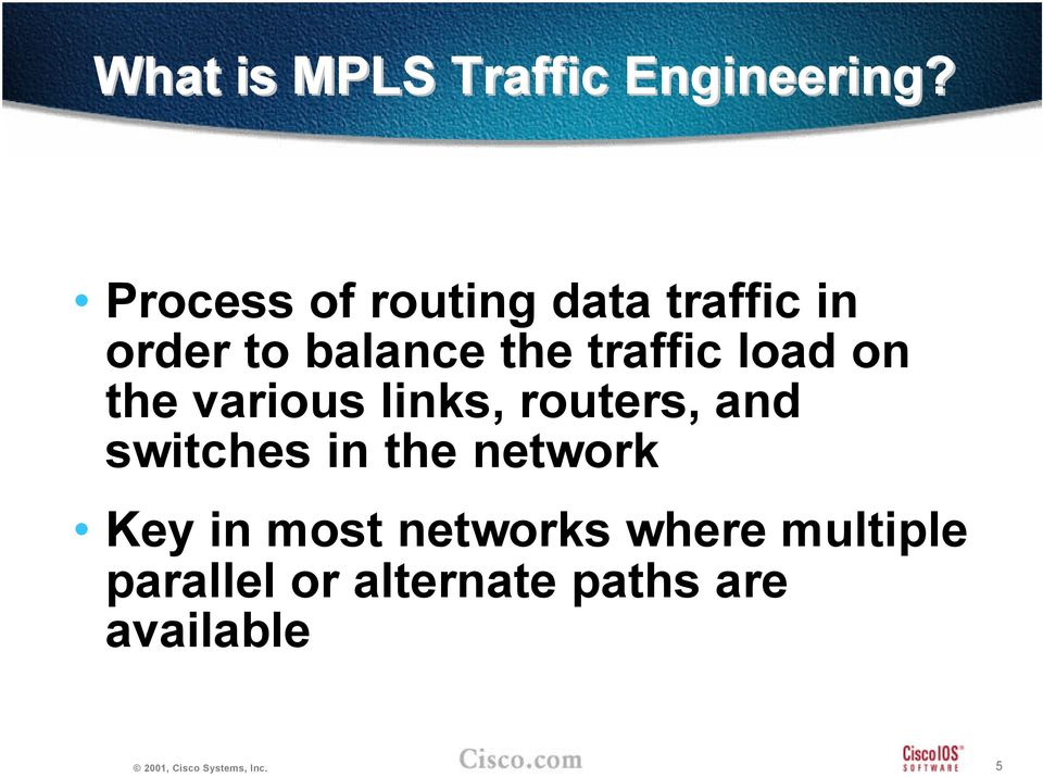 traffic load on the various links, routers, and switches in