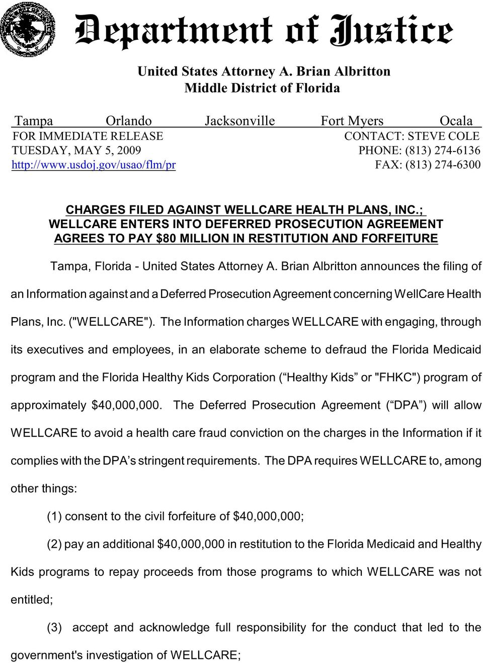 gov/usao/flm/pr FAX: (813) 274-6300 CHARGES FILED AGAINST WELLCARE HEALTH PLANS, INC.