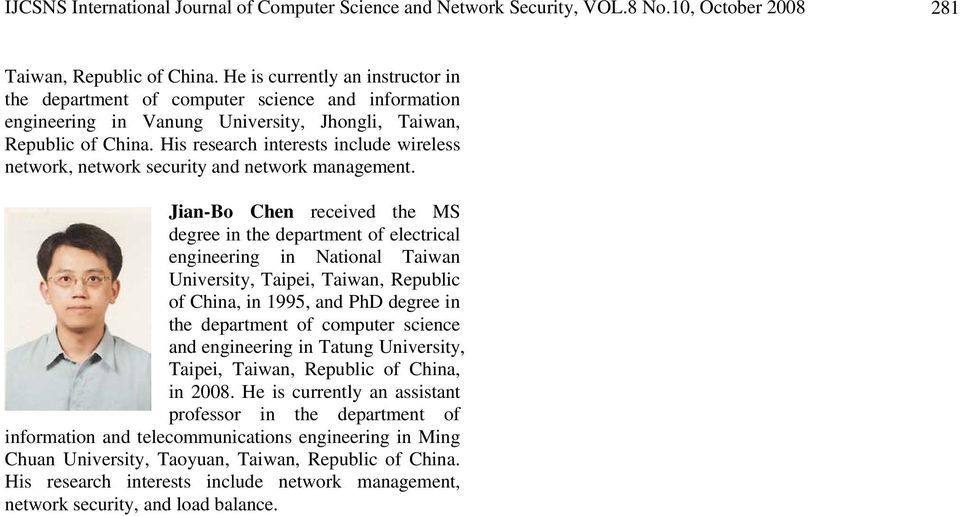 His research interests include wireless network, network security and network management.