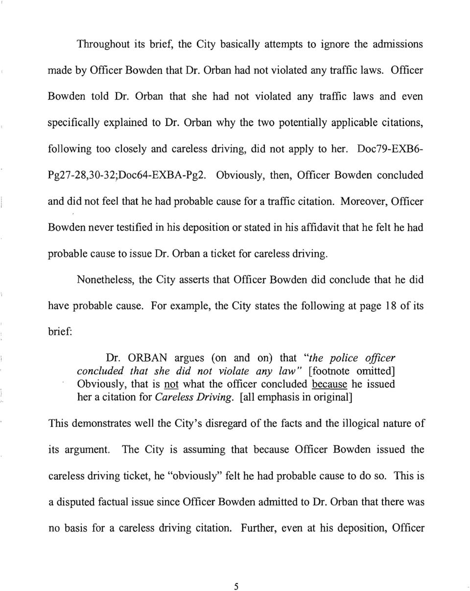 Orban why the two potentially applicable citations, following too closely and careless driving, did not apply to her. Doc79-EXB6 Pg27-28,30-32;Doc64-EXBA-Pg2.