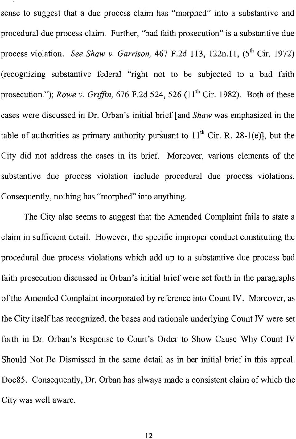 Both of these cases were discussed in Dr. Orban's initial brief [and Shaw was emphasized in the table of authorities as primary authority pursuant to 11 th Cir. R.