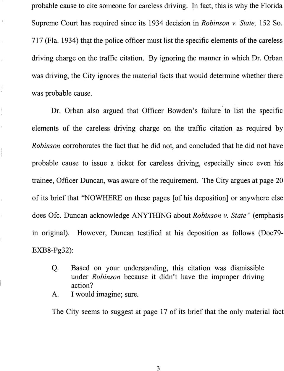 Orban was driving, the City ignores the material facts that would determine whether there was probable cause. Dr.