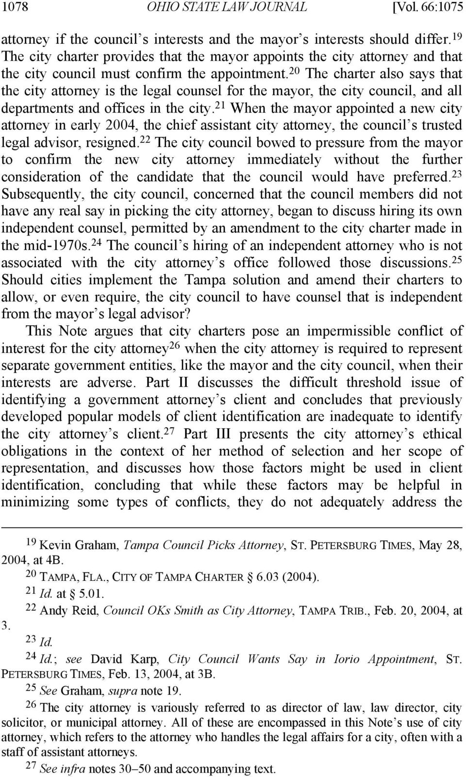 20 The charter also says that the city attorney is the legal counsel for the mayor, the city council, and all departments and offices in the city.