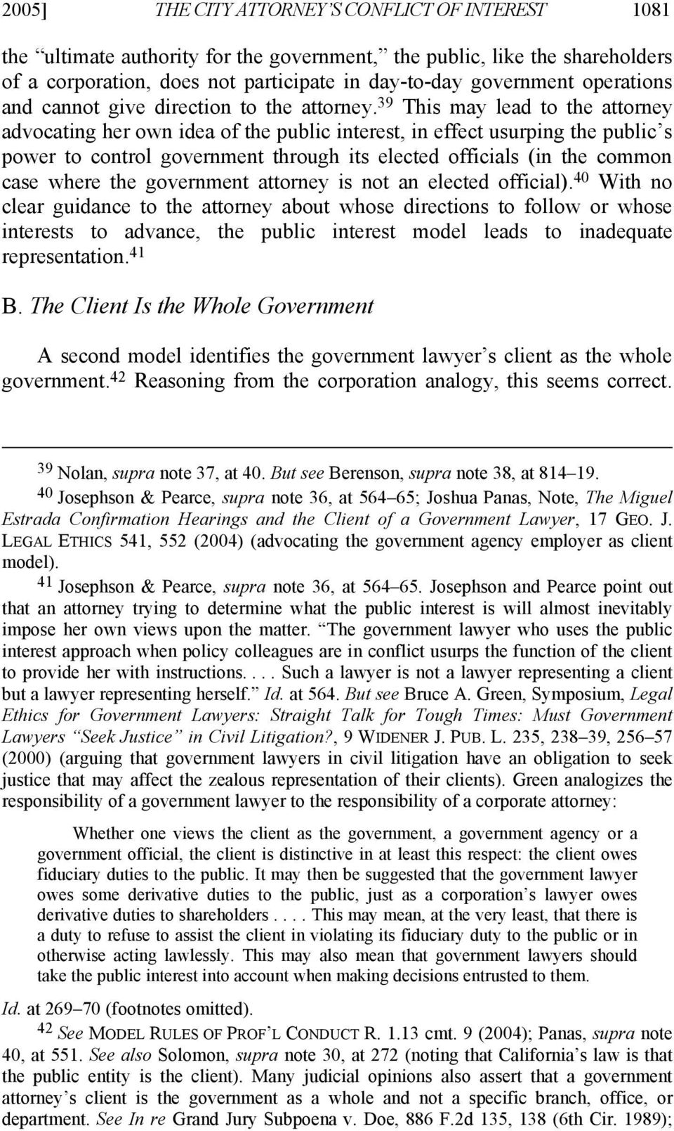 39 This may lead to the attorney advocating her own idea of the public interest, in effect usurping the public s power to control government through its elected officials (in the common case where