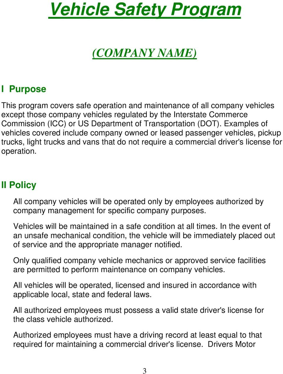Examples of vehicles covered include company owned or leased passenger vehicles, pickup trucks, light trucks and vans that do not require a commercial driver's license for operation.