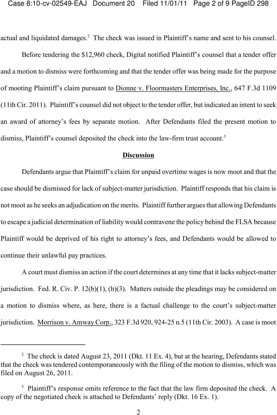 mooting Plaintiff s claim pursuant to Dionne v. Floormasters Enterprises, Inc., 647 F.3d 1109 (11th Cir. 2011).