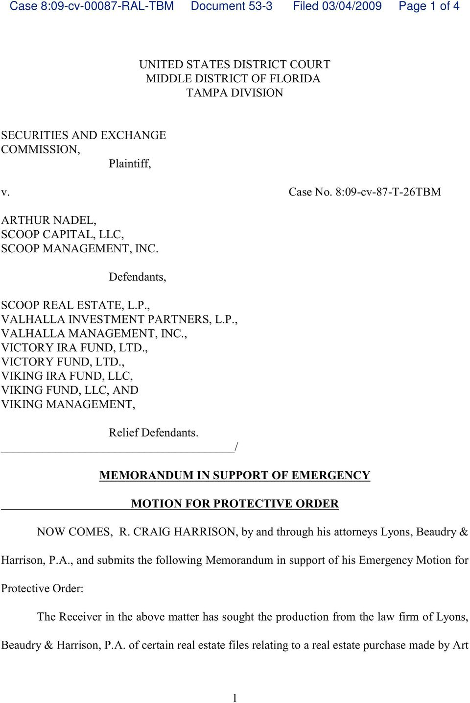 , VICTORY FUND, LTD., VIKING IRA FUND, LLC, VIKING FUND, LLC, AND VIKING MANAGEMENT, Relief Defendants. / MEMORANDUM IN SUPPORT OF EMERGENCY MOTION FOR PROTECTIVE ORDER NOW COMES, R.