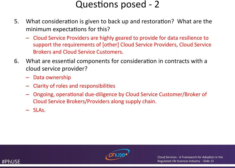 Brokers and Cloud Service Customers. 6. What are essen<al components for considera<on in contracts with a cloud service provider?