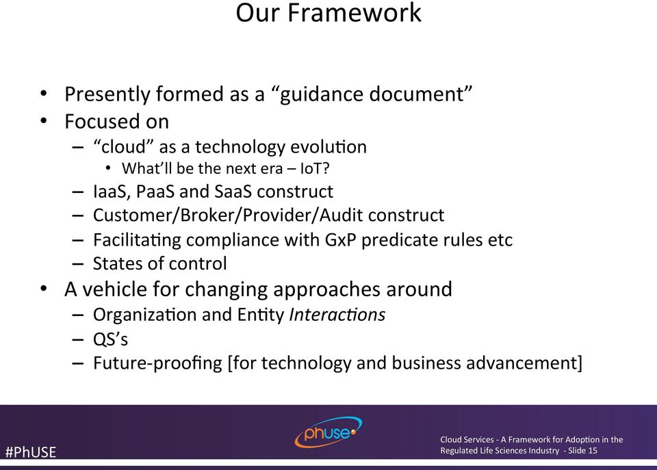 IaaS, PaaS and SaaS construct Customer/Broker/Provider/Audit construct Facilita<ng compliance with GxP