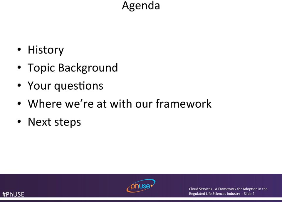 our framework Next steps