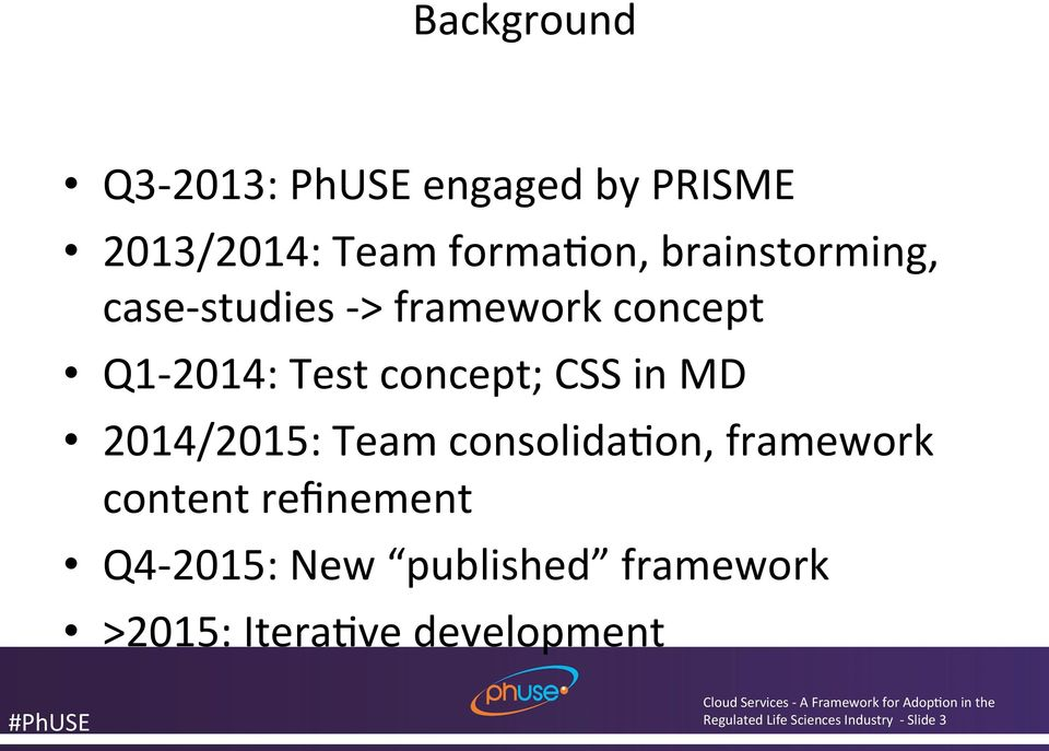 in MD 2014/2015: Team consolida<on, framework content refinement Q4-2015: New