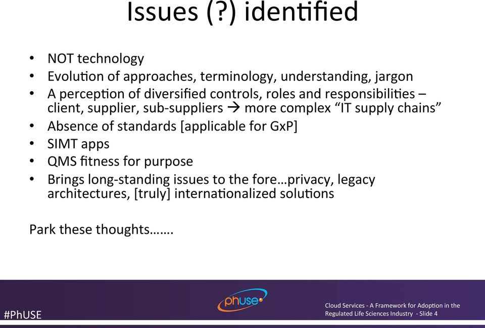 controls, roles and responsibili<es client, supplier, sub- suppliers à more complex IT supply chains Absence of
