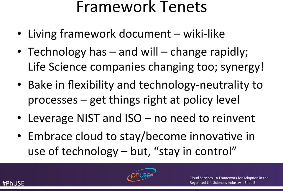 Bake in flexibility and technology- neutrality to processes get things right at policy level