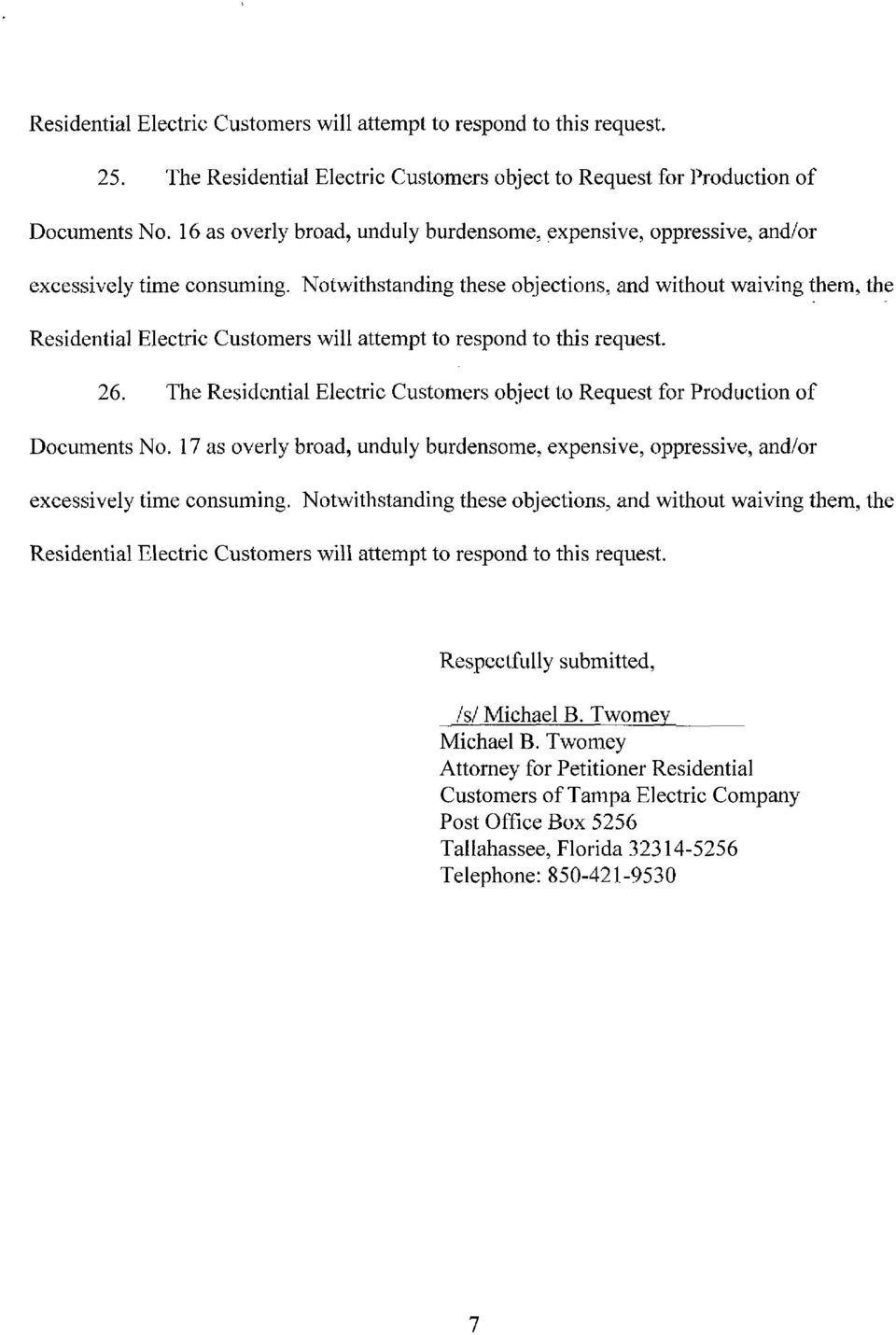 request. 26. The Residential Electric Customers object to Request for Production of Documents No.