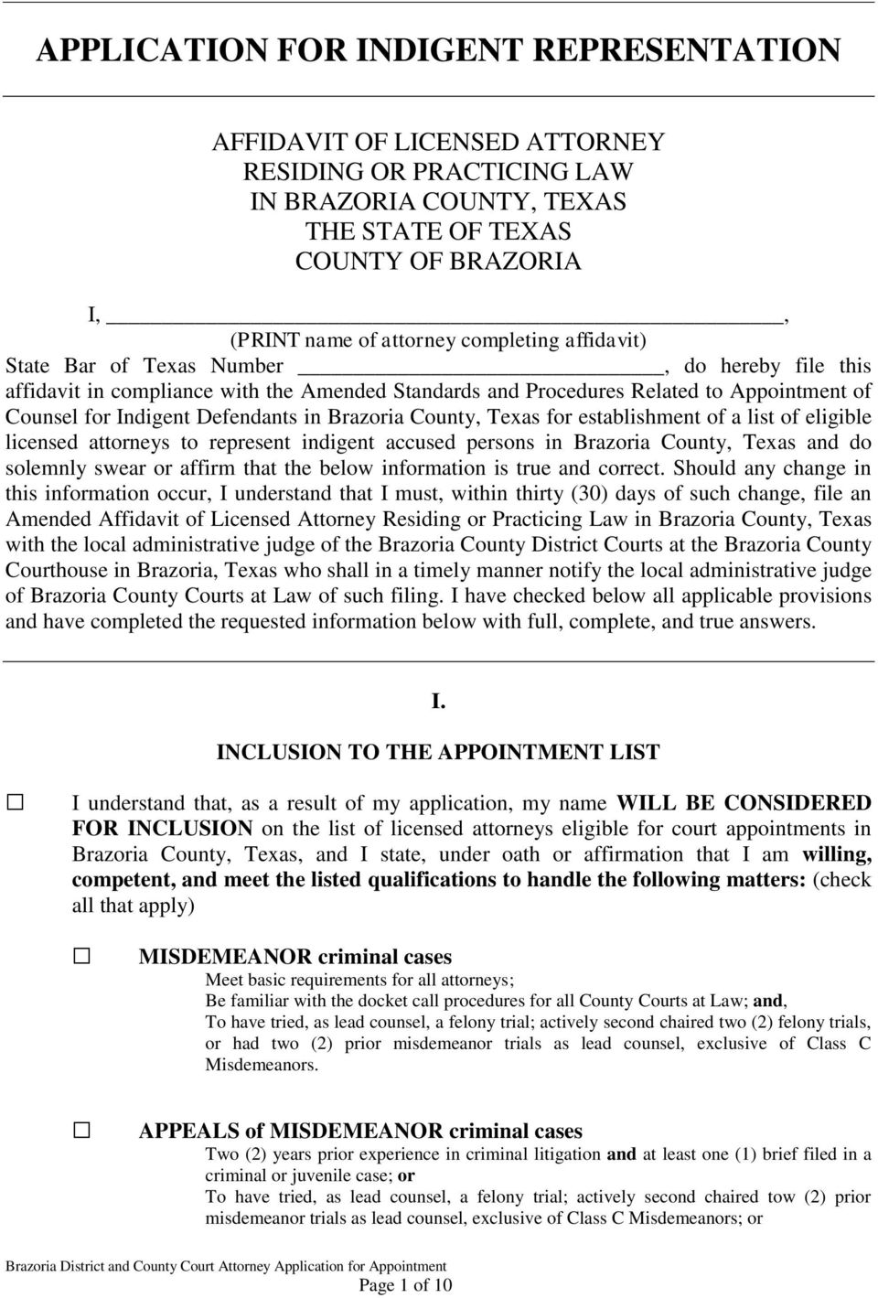 Brazoria County, Texas for establishment of a list of eligible licensed attorneys to represent indigent accused persons in Brazoria County, Texas and do solemnly swear or affirm that the below