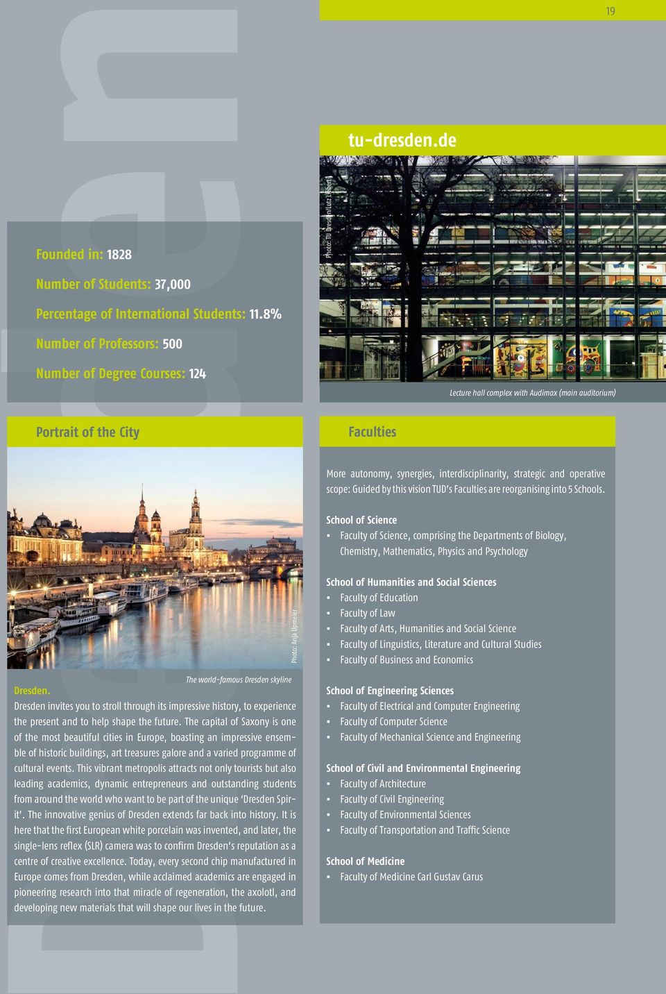 Dresden invites you to stroll through its impressive history, to experience the present and to help shape the future.