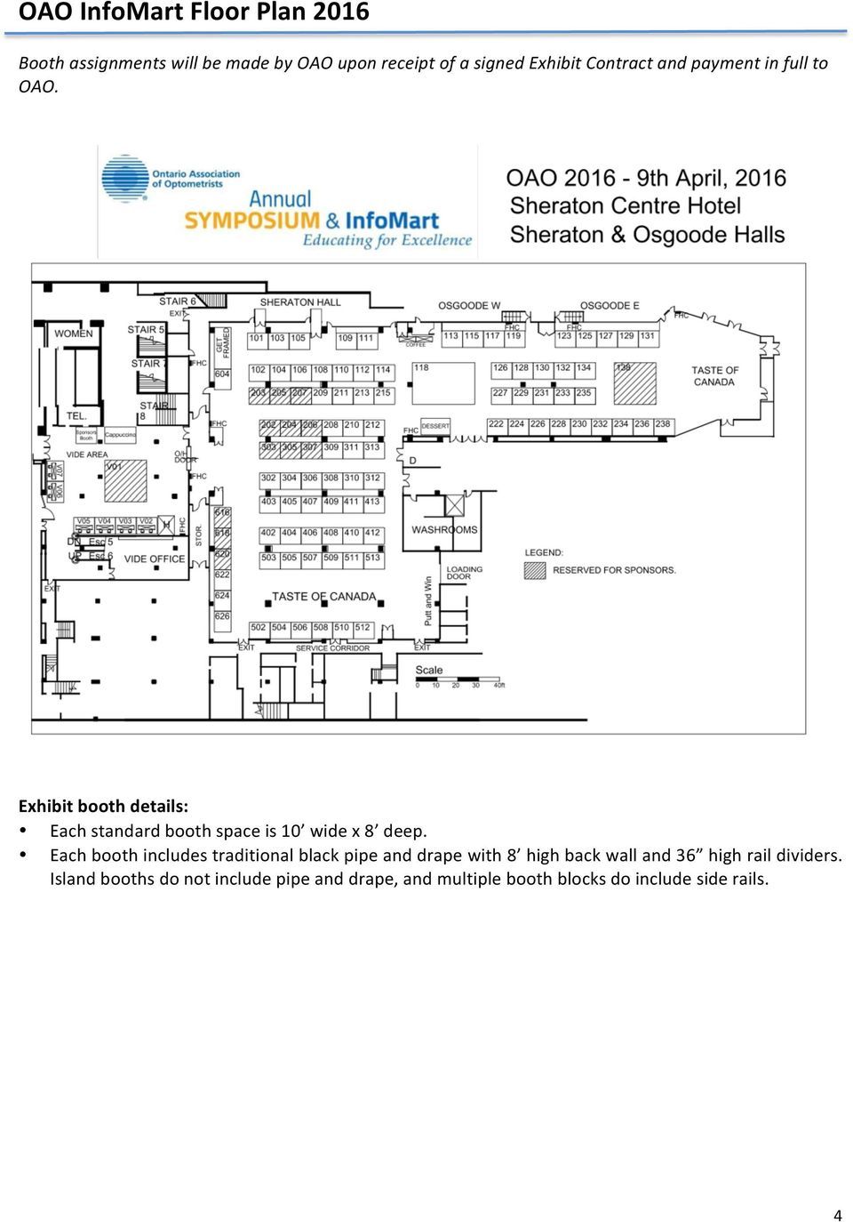Exhibit booth details: Each standard booth space is 10 wide x 8 deep.