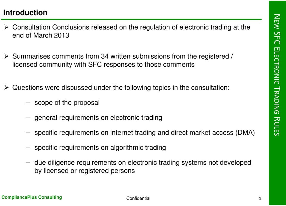 the proposal general requirements on electronic trading specific requirements on internet trading and direct market access (DMA) NEW SFC ELECTRONIC TRADING RULES