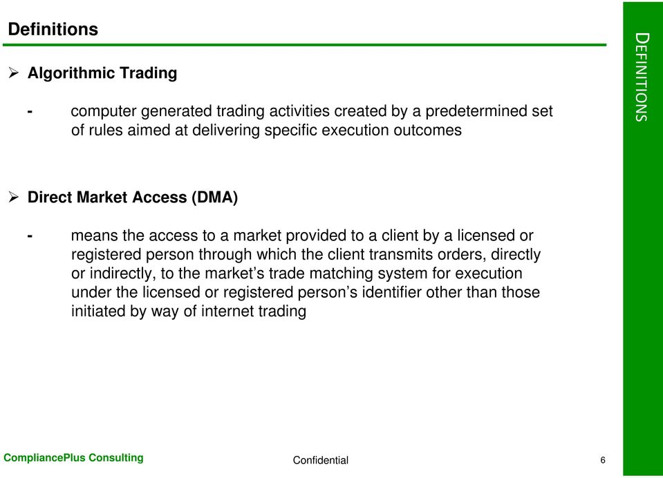 licensed or registered person through which the client transmits orders, directly or indirectly, to the market s trade matching