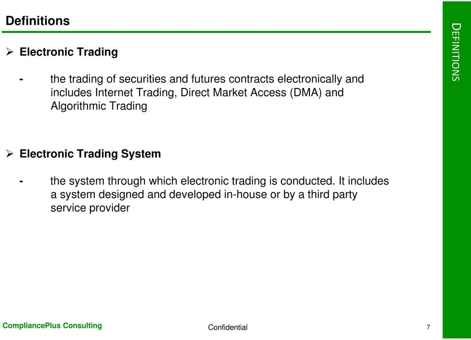 Trading DEFINITIONS Electronic Trading - the system through which electronic trading is