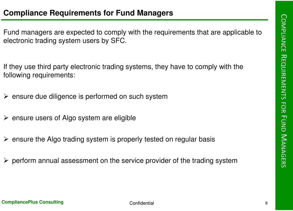 If they use third party electronic trading systems, they have to comply with the following requirements: ensure due diligence is performed