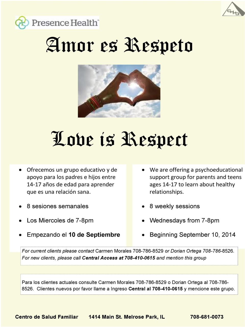 8 weekly sessions Wednesdays from 7-8pm Beginning September 10, 2014 For current clients please contact Carmen Morales 708-786-8529 or Dorian Ortega 708-786-8526.