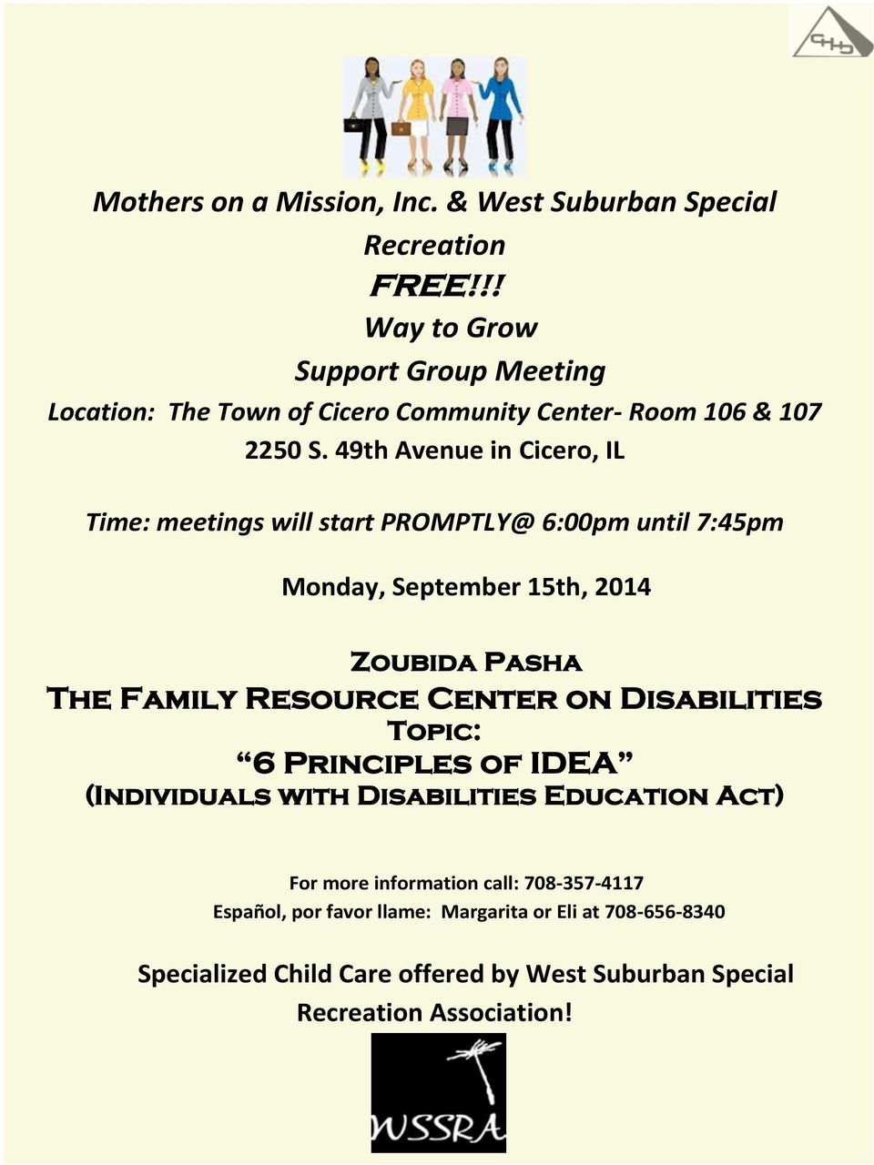 49th Avenue in Cicero, IL Time: meetings will start PROMPTLY@ 6:00pm until 7:45pm Monday, September 15th, 2014 Zoubida Pasha The Family Resource