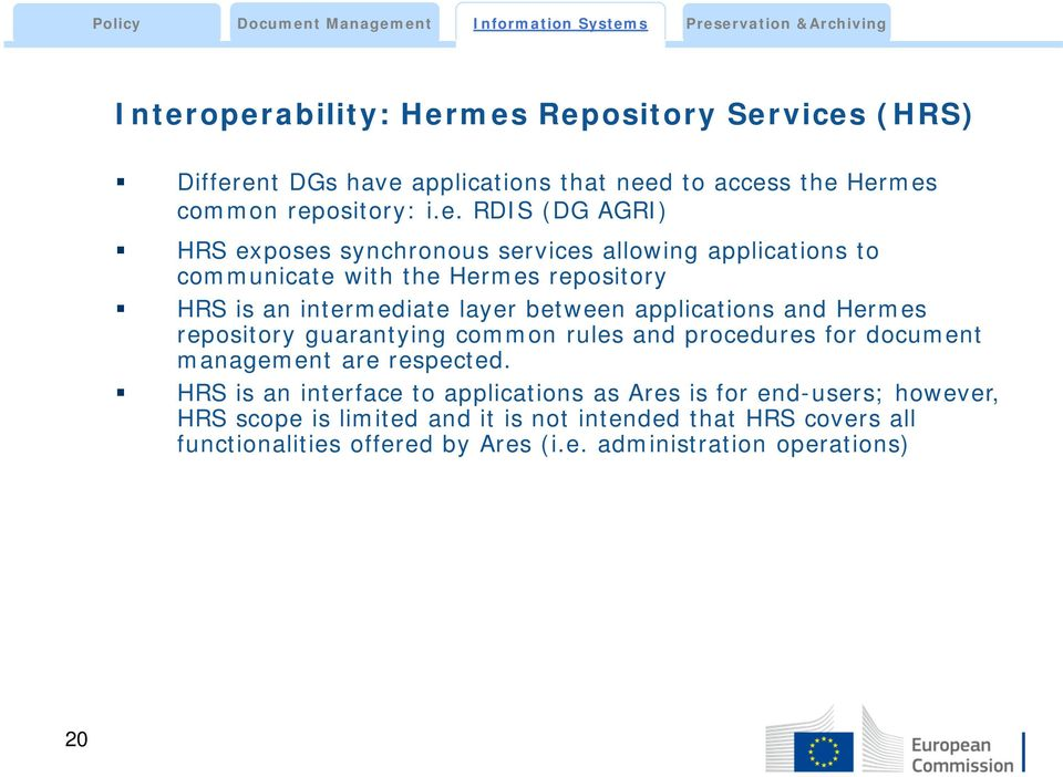 applications and Hermes repository guarantying common rules and procedures for document management are respected.