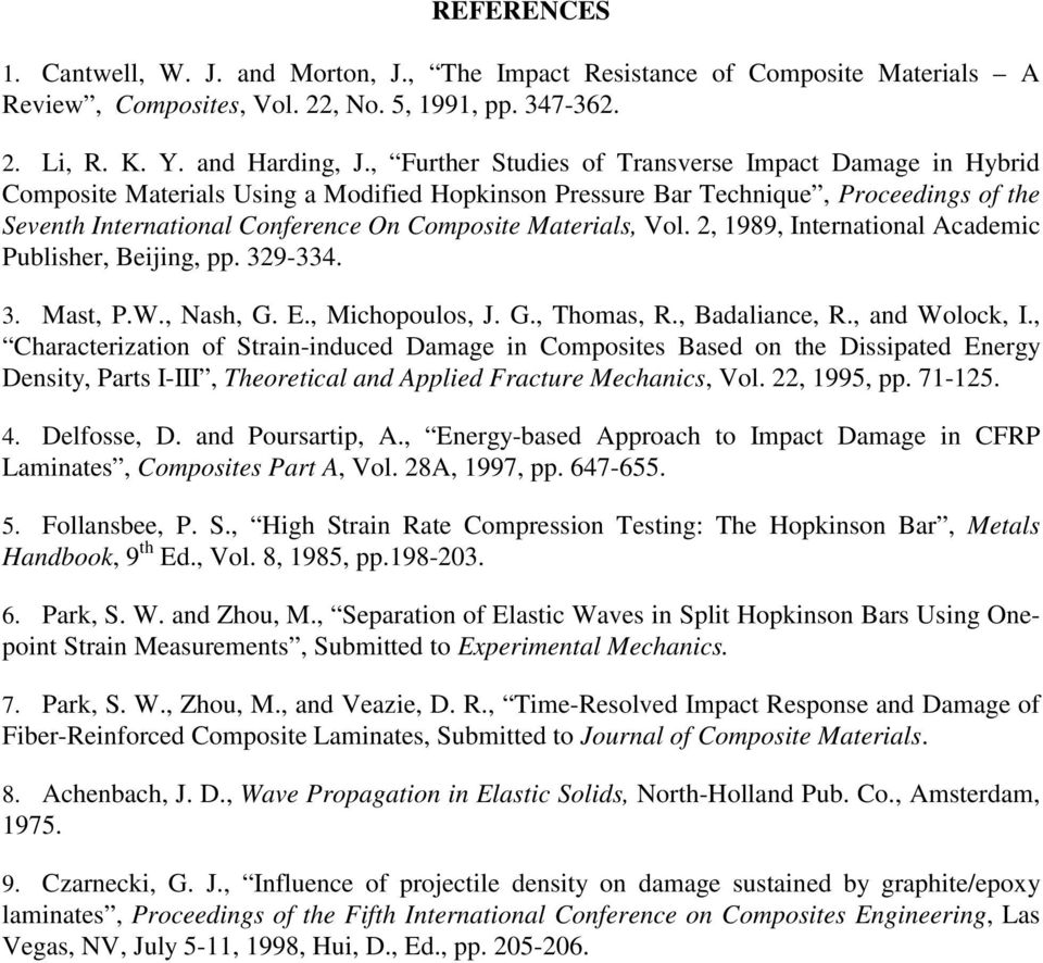 Materials, Vol. 2, 1989, International Academic Publisher, Beijing, pp. 329-334. 3. Mast, P.W., Nash, G. E., Michopoulos, J. G., Thomas, R., Badaliance, R., and Wolock, I.