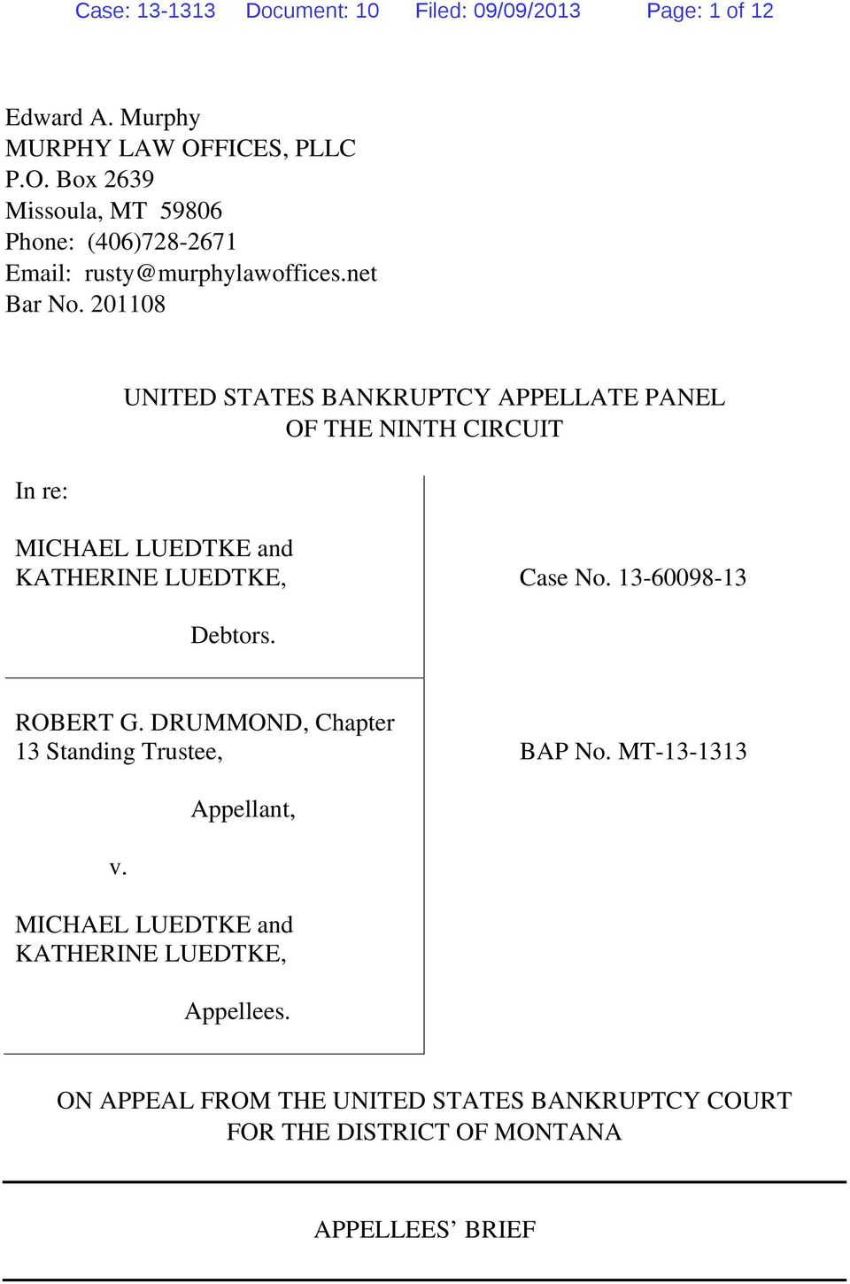 201108 In re: UNITED STATES BANKRUPTCY APPELLATE PANEL OF THE NINTH CIRCUIT MICHAEL LUEDTKE and KATHERINE LUEDTKE, Case No.