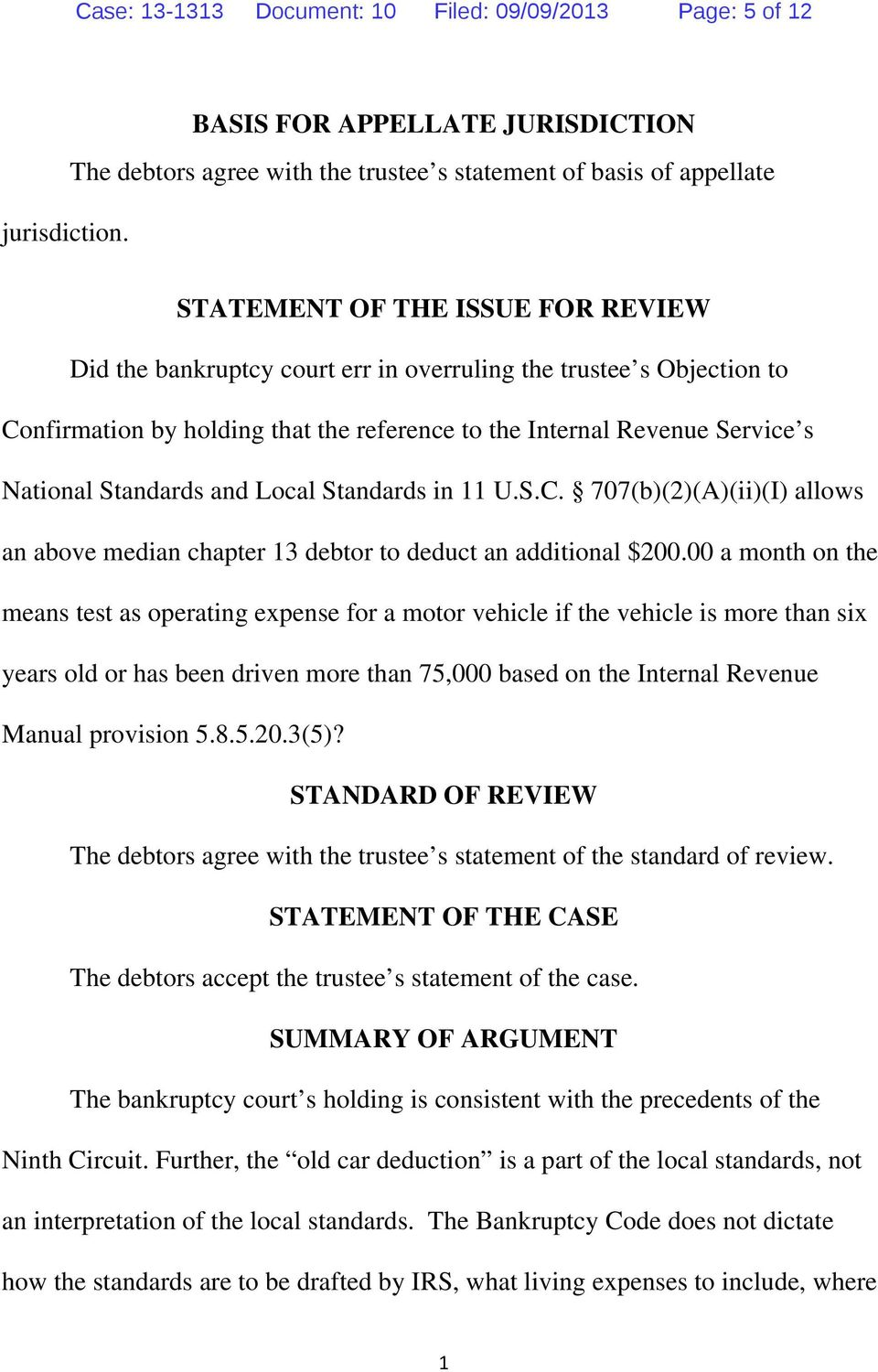 Objection to Confirmation by holding that the reference to the Internal Revenue Service s National Standards and Local Standards in 11 U.S.C. 707(b)(2)(A)(ii)(I) allows an above median chapter 13 debtor to deduct an additional $200.