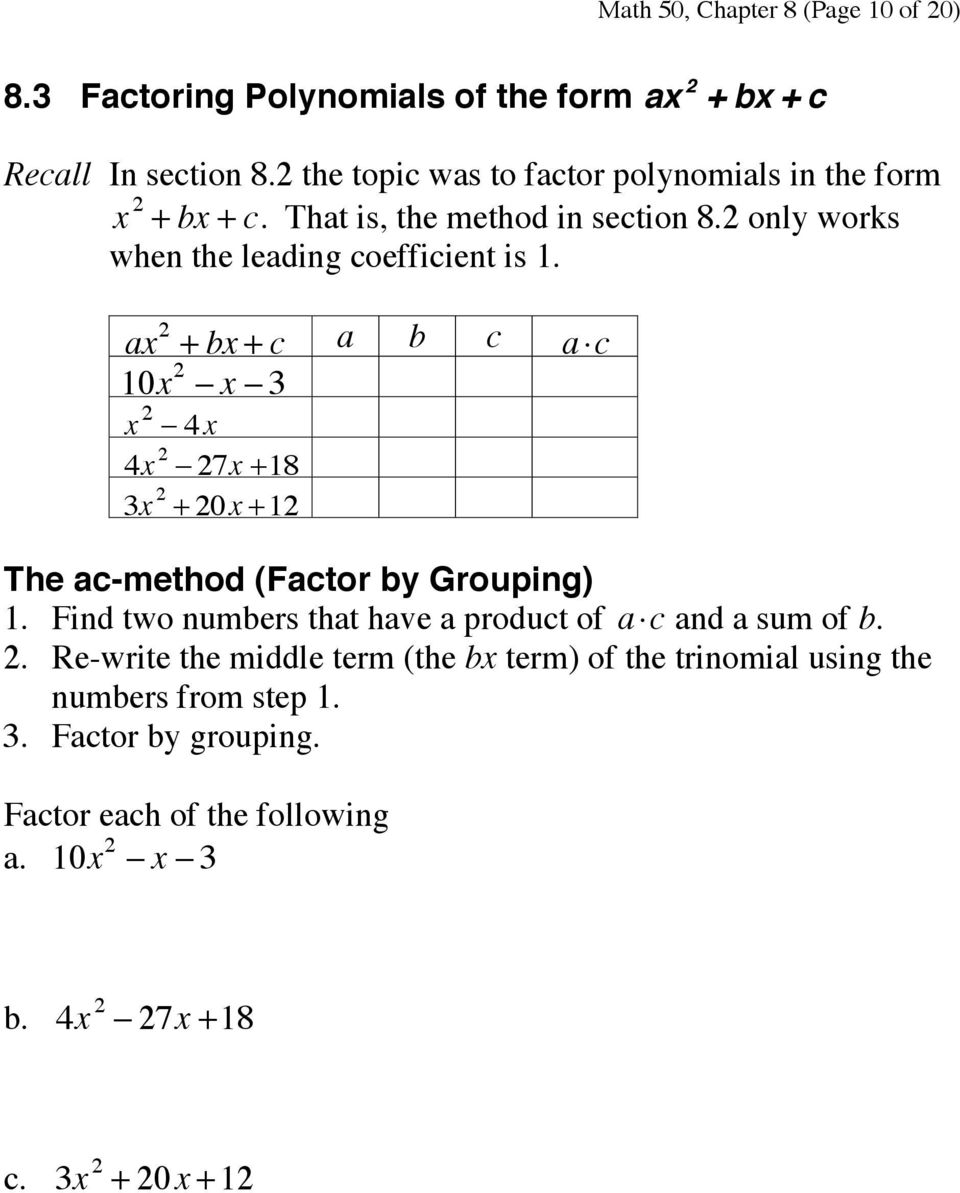 ax 2 + bx + c a b c a c 10x 2 - x - 3 x 2-4 x 4x 2-27x +18 3x 2 + 20x + 12 The ac-method (Factor by Grouping) 1.