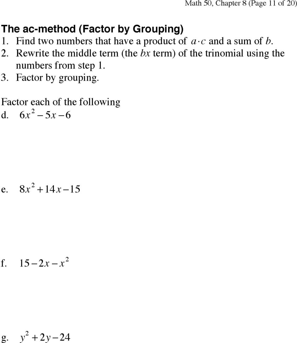 Rewrite the middle term (the bx term) of the trinomial using the numbers from step 1.
