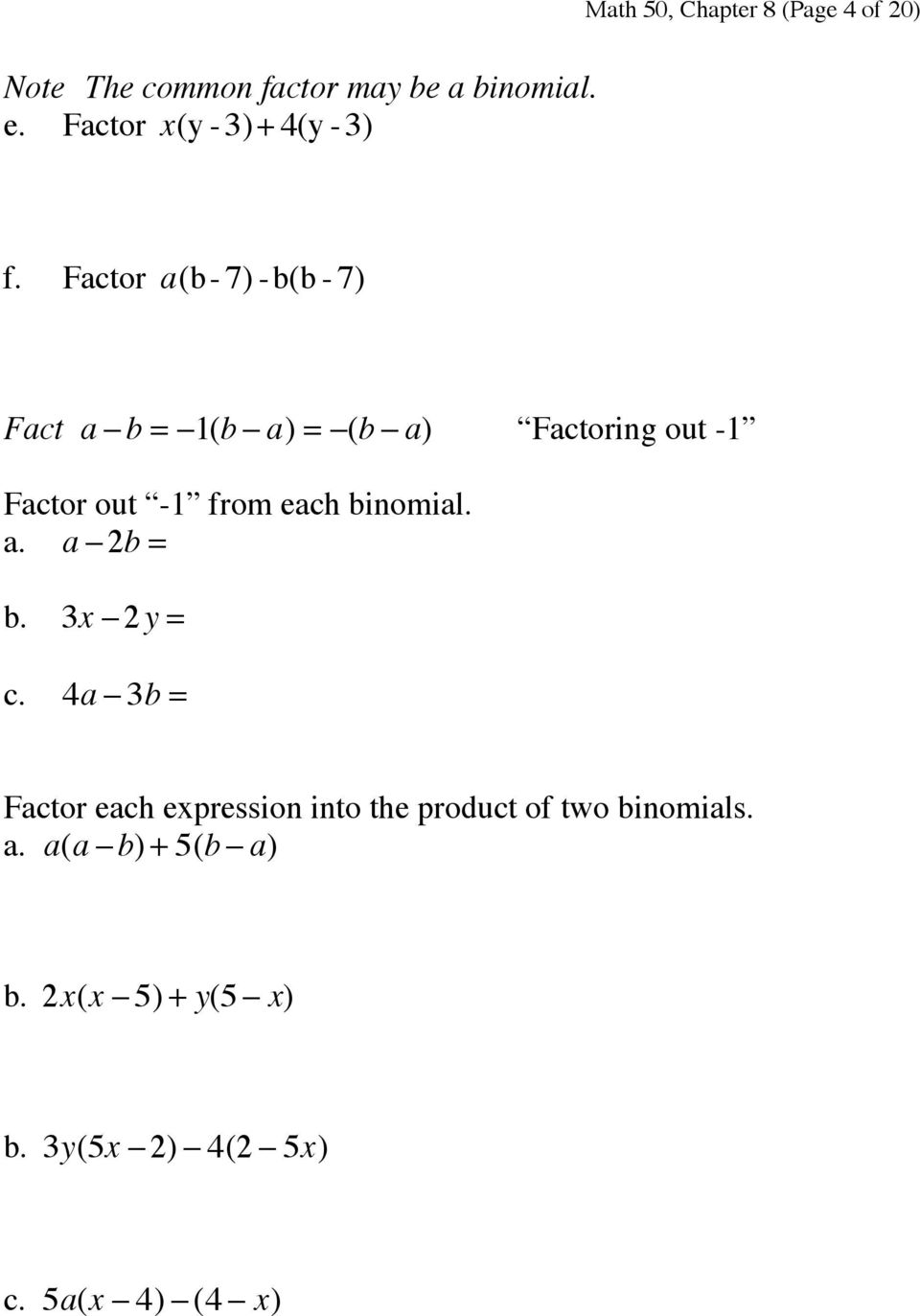 Factor a(b- 7) -b(b - 7) Fact a - b = -1(b - a) = -(b - a) Factoring out -1 Factor out -1 from each
